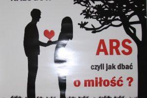 """Program  """"ARS, czyli jak dbać o miłość?"""" Edukacja zdrowotna jako skuteczne narzędzie w profilaktyce uzależnień"""